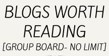 Blogs Worth Reading [ Group Board - No Limit ] / Group board open to ALL niches. To become a contributor, follow all my boards and then e-mail your request to hes.extraordinary@gmail.com