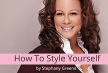 How To Style Yourself  / Learn the tips, tricks, and insider techniques on how to look, dress, and feel like a Celebrity - in only 10 easy steps. Style Expert, TV Host, and Author Stephany Greene's patent pending techniques will show you! http://howtostyleyourself.com