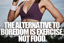 Excercise Motivation / Healthy and fit lifestyle / by Jesika Johnson