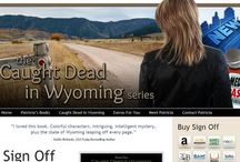 """Patricia McLinn """"Caught Dead"""" / Ideas, scenes, inspirations for P.A. McLinn's """"Caught Dead in Wyoming"""" mystery series. Book 1: SIGN OFF.  Book 2: in progress. / by Patricia McLinn"""