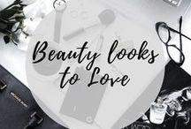 Beauty Looks to Love