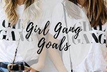 Girl Gang Goals