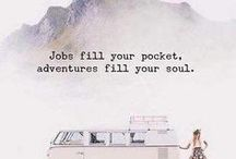 Jobs fill your pocket,Adventures fill your soul