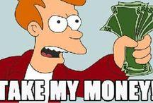Take My Money! / by Sara Keaty