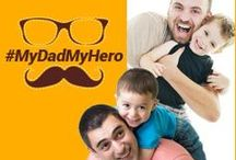My Dad My Hero / Gift Ideas for Father's Day i.e. June 15th, 2014