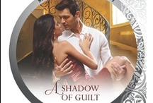 A Shadow of Guilt - UK/NA July 2013 / Valentina Ferranti has always blamed Gio Corretti and his reckless behavior for her brother's death. The last time she saw Gio she slammed the door on him and her youthful infatuation.   Now, broke and with her name slandered by the infamous Carmela Corretti, Val needs help. There's only one person she can turn to...the cold, inscrutable man from her past whose green eyes flash with guilt, regret and a passion that calls to her.