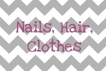 Nails, Hair, Clothes