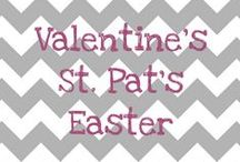 Valentines, St Pat's, Easter