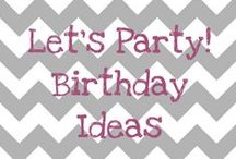Let's Party ~ birthday ideas