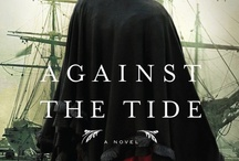 Against the Tide / A woman struggling to create a respectable life in 19th century Boston is derailed when she falls in love with a dashing spy. When he draws her into his dangerous world, she must find the courage to infiltrate a remote wilderness mansion to unravel a plot that threatens to destroy them both.