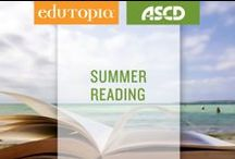Summer Reading / It's about that time -- summer time! Check out some of the best reads recommended by educators, parents and more. And no..they all don't have to do with education :)