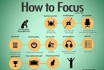 Staying Focused / Ideas for staying focused on the big picture!