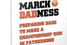 March DADness: Preparing Champion Dads / by Jackie Bledsoe,