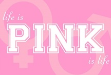PINK is the only color! / by Gail Murdock