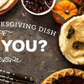 Which Thanksgiving Dish Are You? / Which Thanksgiving dish are you? Take this tasty quiz to find out! http://rltor.cm/ThanksgivingQuizPin