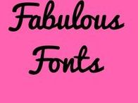Fabulous Fonts / Great fonts, perfect for graphic design or blogging.