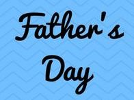 Father's Day / Father's Day and things Daddy related