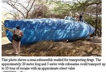 Narco-submarines / A narco-submarine is a type of custom-made ocean-going self-propelled submersible vessel built by drug traffickers to smuggle drugs.They are especially known to be used by Colombian drug cartel members to export cocaine from Colombia to Mexico.