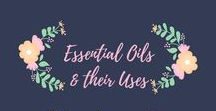 Essential Oils & their Uses / Essential Oils can be a great way to live healthy and natural! Their uses can be as endless as the number of oils that are available to us!