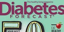 Diabetes Forecast Magazine / Diabetes Forecast is the Healthy Living Magazine of the American Diabetes Association: http://www.diabetesforecast.org