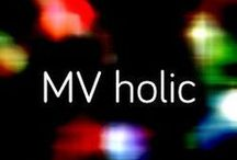 MV holic / Music Video holic