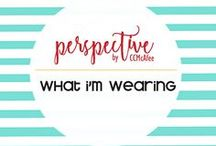 PERSPECTIVE - Wearing / An archive of what I'm wearing...