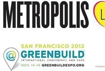 Metropolis Likes Greenbuild 2012 / by Metropolis Magazine