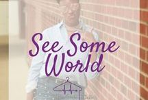 See Some World / The things I've seen and want to see.