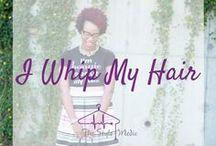 I Whip My Hair...