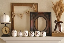 Give Thanks / Thanksgiving recipes and decorating ideas.
