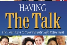 Having 'The Talk' / These Pins provide information for adult children and their retiring or retired parents to have 'the Talk' as it pertains to later life issues - Bring families together so that they stay together!