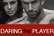 Daring the Player / A sexy novella in the Dare to Love Kindle World. Released January 20, 2015! / by Robin Covington