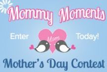 Mommy Moments Mother's Day Contest / Why your Mom OR  Being a Mom makes you smile! Tell us in 150 words or less  / by Paradise Galleries