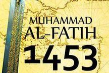 AL FATIH - SULTHAN MUHAMMAD AL FATIH - THE CONQUEROR OF CONSTANTINOPEL / The History of Sultan Muhammad Al Fatih, The Conqueror of Constantinopel