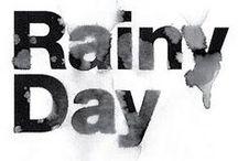 Rainy Days / Rain.