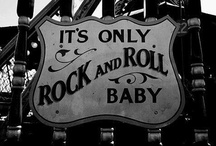 I know, it's only Rock and RoLL / ...but i like it.    / by Jamie Dunn