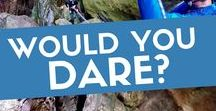 Travel | Would You Dare? / Challenging / Impressive / Scary experiences.  Would you dare to give them a go?