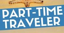 Part-Time Traveler Lifestyle / Tips for those with a 9-5 job who still love to travel a lot.
