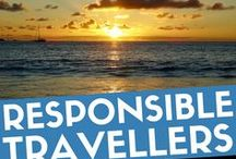 Responsible Travellers / Ideas and initiatives to make responsible travel decisions to minimise negative impacts of travelling and effectively increase the positive ones.