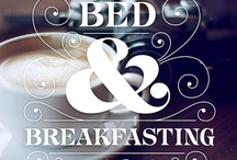 Bed and Breakfast worthy / by Allyson Fink