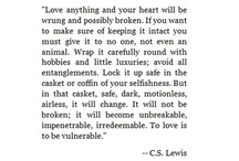 Quotes by C.S. Lewis and other random people.