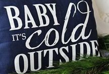 baby its cold outside / by Gerri Forester