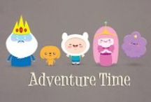 Adventure Time / by Gerri Forester