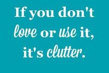 Simplify / Declutter, minimize and make your life simpler
