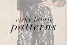 Risky Fabric Patterns / by OneStopPlus
