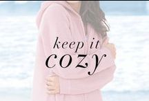 Keep it Cozy / Cozy up this fall in our warmest styles!