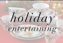 Holiday Entertaining / Host this season's Holdays in style!