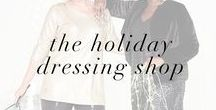 The Holiday Dressing Shop / 'Tis the season for gifting, getting, shopping & looking fabulous. Just in the nick of time, our holiday shop is open for business and our style elves are ready to help you dress for every holiday party, family or friends get-together or festive occasion. Happy Hoidays!