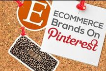 ECOMMERCE BRANDS ON PINTEREST / by Power of Pinterest Book