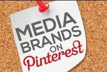 MEDIA BRANDS ON PINTEREST  / by Power of Pinterest Book